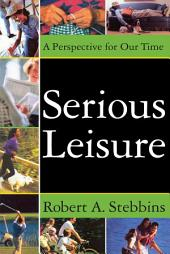 Serious Leisure: A Perspective for Our Time, Edition 2