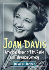 Joan Davis: America's Queen of Film, Radio and Television Comedy