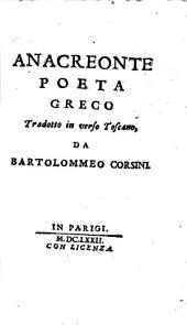 Anacreonte poeta greco. Tradotto in verso toscano, da Bartolommeo Corsini