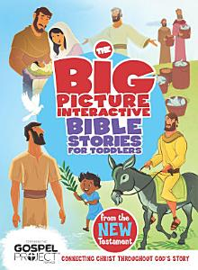 The Big Picture Interactive Bible Stories for Toddlers New Testament Book