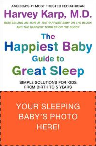 The Happiest Baby Guide to Great Sleep Book