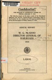 Annual report of W.G. McAdoo, director general of railroads. 1918: Labor