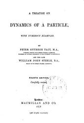 A treatise on the dynamics of a particle  by P G  Tait and W J  Steele PDF