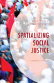 Spatializing Social Justice