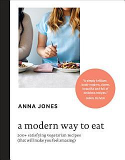 A Modern Way to Eat Book