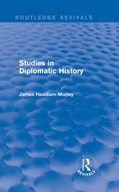 Studies in Diplomatic History