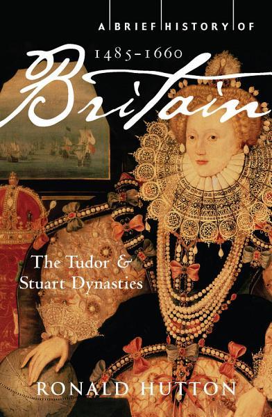 A Brief History of Britain 1485 1660 PDF
