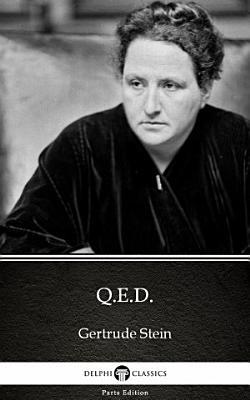 Q E D  by Gertrude Stein   Delphi Classics  Illustrated