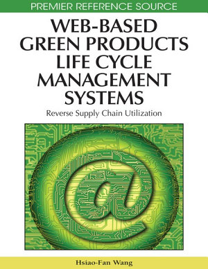 Web Based Green Products Life Cycle Management Systems  Reverse Supply Chain Utilization PDF