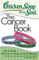 Chicken Soup for the Soul: The Cancer Book
