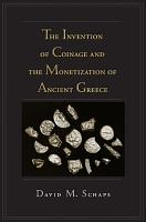 The Invention of Coinage and the Monetization of Ancient Greece PDF