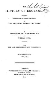 The History of England: From the Invasion of Julius Caesar to the Death of George the Third, Volume 9