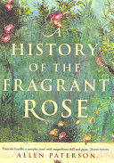 A History of the Fragrant Rose PDF