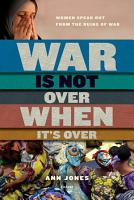 War Is Not Over When It s Over PDF