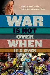 War Is Not Over When It S Over Book PDF