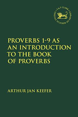 Proverbs 1 9 as an Introduction to the Book of Proverbs