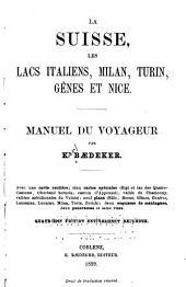 La Suisse, les lacs italiens, Milan, Turin, Gênes et Nice: manuel du voyageur