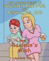 The Adventures of Pugsley the Pug and Trucker Joe: Danielle's Wish