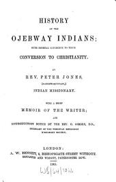 History of the Ojebway Indians: With Especial Reference to Their Conversion to Christianity