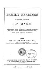 Family readings on the gospel according to st  Mark  with exposition by F  Bourdillon PDF