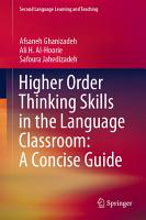 Higher Order Thinking Skills in the Language Classroom  A Concise Guide PDF