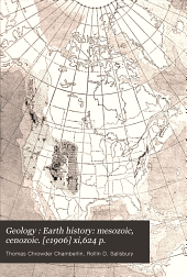 Geology: Earth history: mesozoic, cenozoic. [c1906] xi,624 p