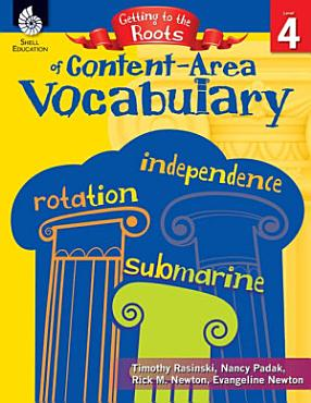 Getting to the Roots of Content Area Vocabulary Level 4 PDF