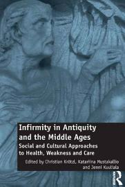 Infirmity in Antiquity and the Middle Ages PDF