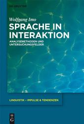 Sprache in Interaktion: Analysemethoden und Untersuchungsfelder