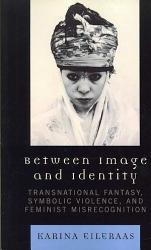 Between Image And Identity Book PDF