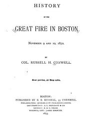History of the Great Fire in Boston, November 9 and 10, 1872