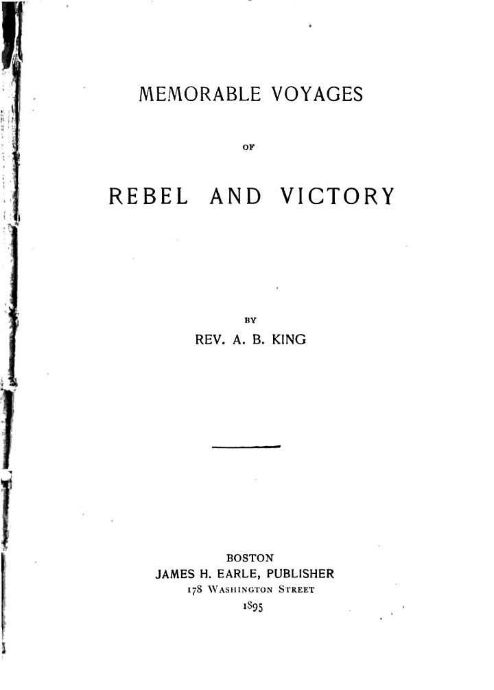 Memorable Voyages of Rebel and Victory