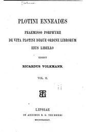 Enneades, praemisso Porphyrii De vita Plotini deque ordine librorum eius libello: Volume 2