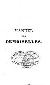 Manuel des demoiselles, ou Arts et métiers qui leur conviennent et dont elles peuvent s'occuper avec agrément: tels que la couture, la broderie, le tricot...