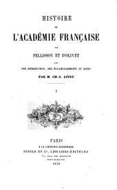 Histoire de l'Académie française par Pellisson et d'Olivet, avec une introduction: Volume1