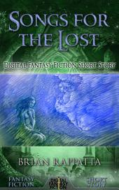Songs for the Lost: Digital Fantasy Fiction Short Story