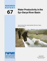 Water Productivity in the Syr Darya River Basin PDF