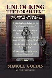 Unlocking the Torah Text: Shmot