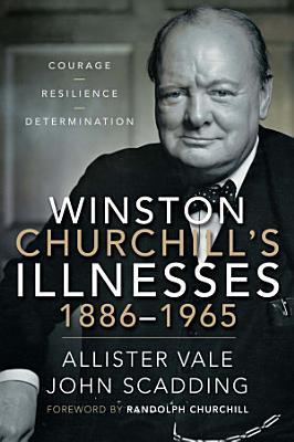 Winston Churchill   s Illnesses  1886   1965