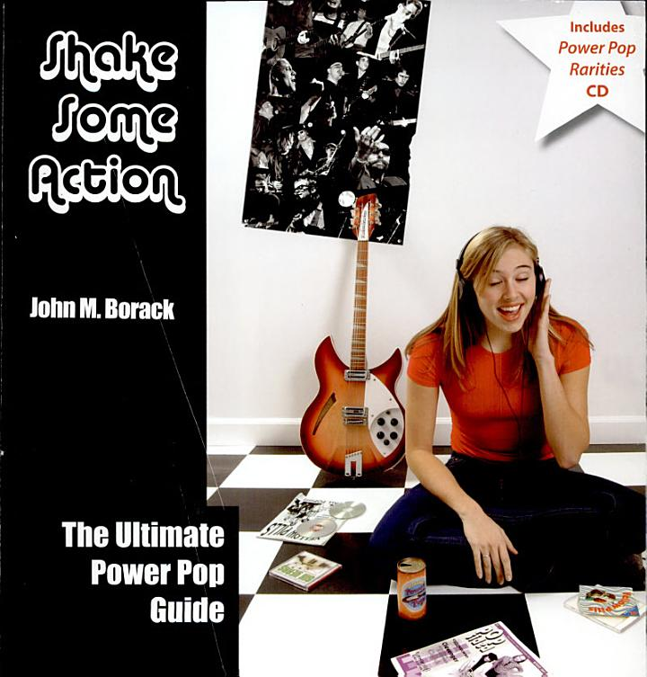 Shake Some Action - The Ultimate Guide To Power Pop