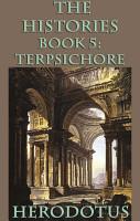 The Histories Book 5  Terpsichore PDF