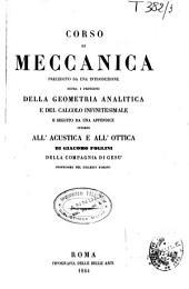 Corso di Meccanica: preceduto da una introduzione sopra i principii della geometria analitica e del calcolo infinitesimale, e seguito da una appendice intorno all'acustica e all'ottica