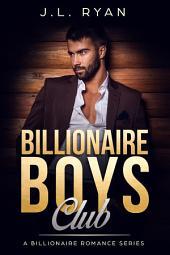 Bad Boy Romance: Billionaire Boys Club: A Sexy Billionaire Bad Boy Romance Series