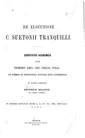De elocutione C. Suetonii Tranquilli: Disputatio academica ...