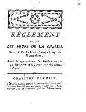 Réglement pour les soeurs de la Charité dans l'Hôtel-Dieu Saint-Eloy de Montpellier: arrête et approuvé par la déliberation du 25 septembre 1784 pour être seul exécuté à l'avenir