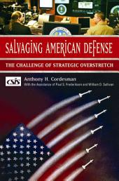 Salvaging American Defense: The Challenge of Strategic Overstretch