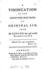 A vindication of the scripture-doctrine of original sin: from Mr. Taylor's free and candid examination of it