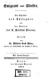 Emigrant und Stoiker. Die sprüche des Theognis und die Sairen des A. Persius Flaccus. Deutsch von Dr. Wilhelm Ernst Weber...