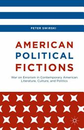 American Political Fictions: War on Errorism in Contemporary American Literature, Culture, and Politics