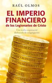 El imperio financiero de los Legionarios de Cristo: Una mafia empresarial disfrazada de congregación